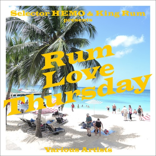 selector HEMO & KING RUM presents「RUM LOVE THURSDAY」/ V.A