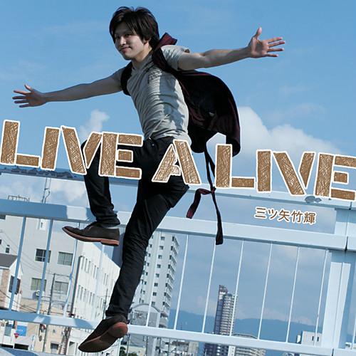 三ツ矢竹輝 / LIVE A LIVE