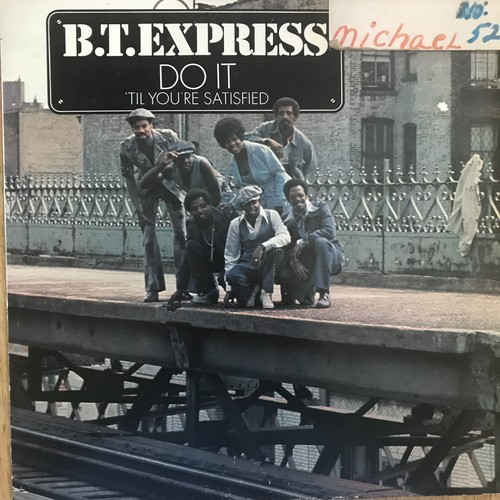 B.T.EXPRESS / DO IT 'TIL YOU'RE SATISFIED (1974)