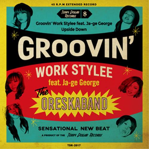 ORESKABAND『 Groovin' Work Stylee 』