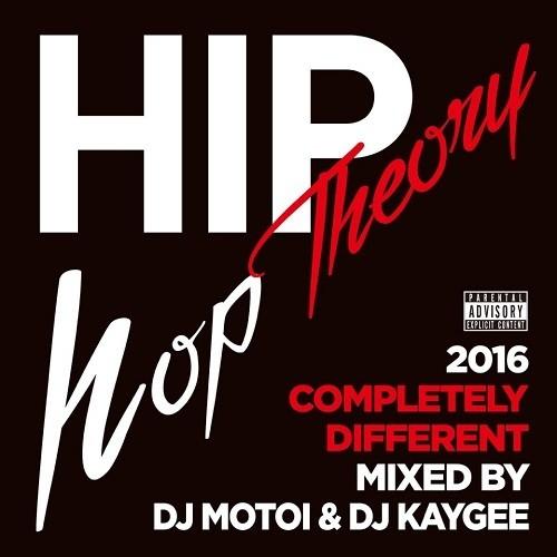 【特典アリ】dj motoi & DJ Kaygee - Hip Hop Theory -Completely Different-