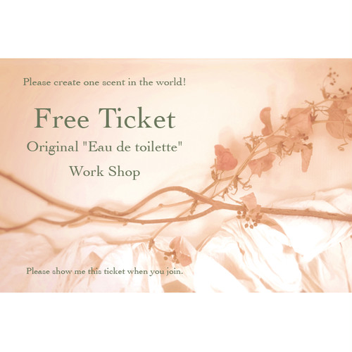 "【Work Shop Gift Ticket】Original ""Eau de toilette"":Free Ticket"