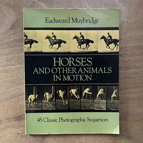Horses and Other Animals in Motion: 45 Classic / Eadweard Muybridge