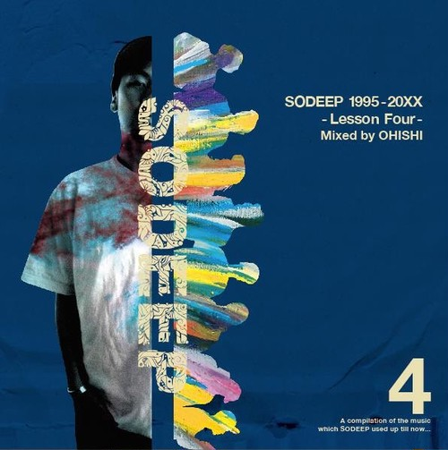 SODEEP 1995-20xx -Lesson Four- Mixed by OHISHI