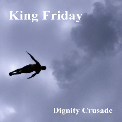 king friday / dignity crusade cd