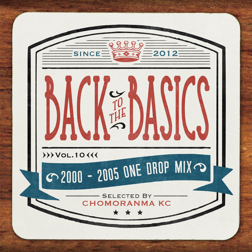 BACK TO THE BASICS Vol.10 2000-05ONE DROP MIX