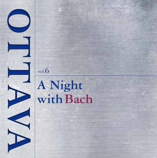 OTTAVA selection vol.6 『夜、瞑想のバッハ~A Night with Bach」