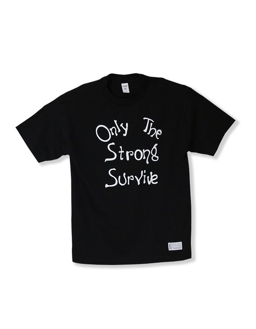 Only The Strong Survive Tee / BLACK