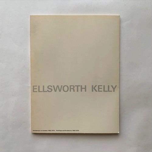 Ellsworth Kelly: The Focussed Vision. Paintings and Sculptures 1963 – 1979