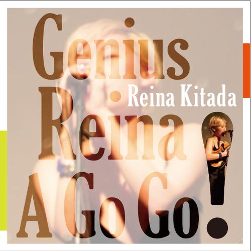 "Reina Kitada 1st album ""Genius Reina A Go Go!"""