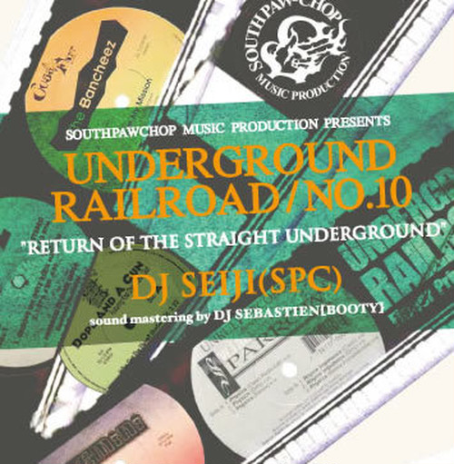 "UNDERGROUND RAILROAD 10 ""RETURN OF THE STRAIGHTUNDERGROUND"" / DJ SEIJI"