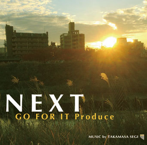 NEXT GO FOR IT Produce(プロデュース作品)