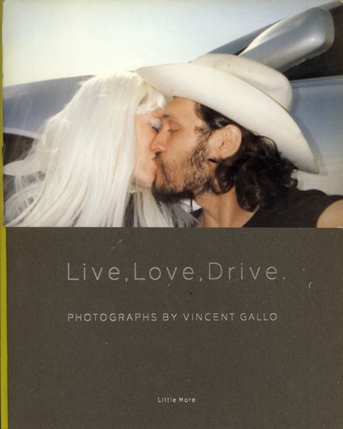 Live,Love,Drive. / ヴィンセント・ギャロ写真集