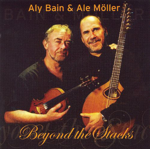 Beyond the Stacks / Aly Bain &  Ale Möller