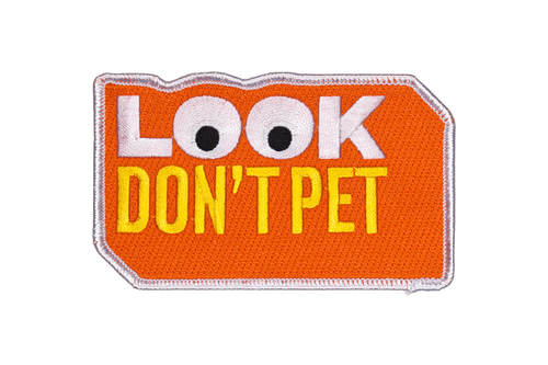 LOOK DON'T PET Embroidered Patch