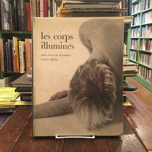 les corps illumines / Andre Pieyre de Mandiargues(アンドレ・ピエール・ド・マンディアルグ), Frederic Barzilay
