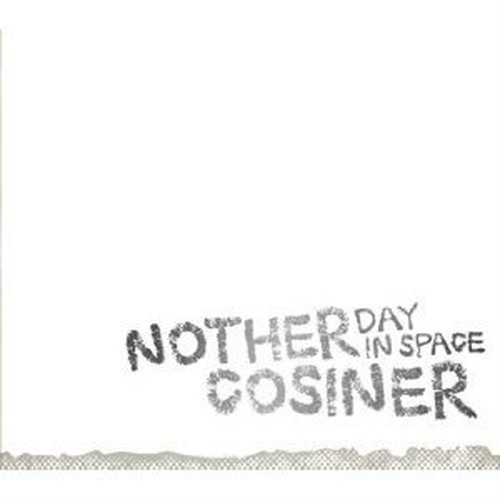 Cosiner 「Nother Day In Space」