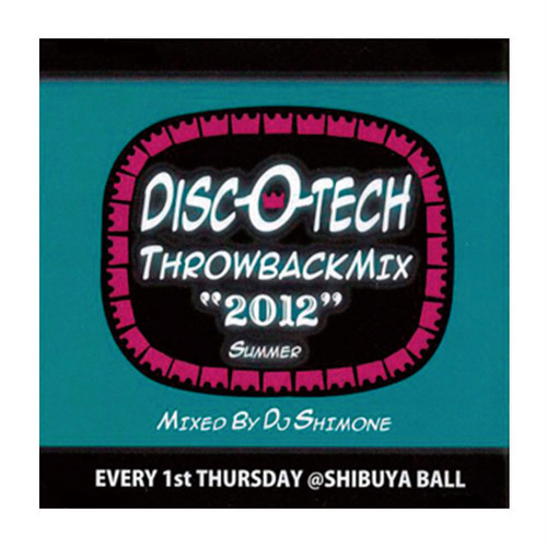 DJ SHIMONE - DISC-O-TECH THROWBACK MIX 2012 SUMMER (MIX CD)