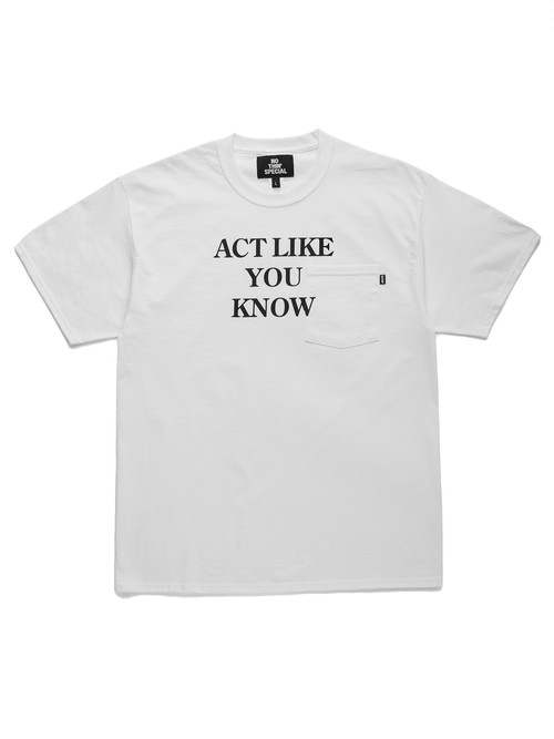 NOTHIN'SPECIAL / ACT LIKE POCKET TEE -WHITE-