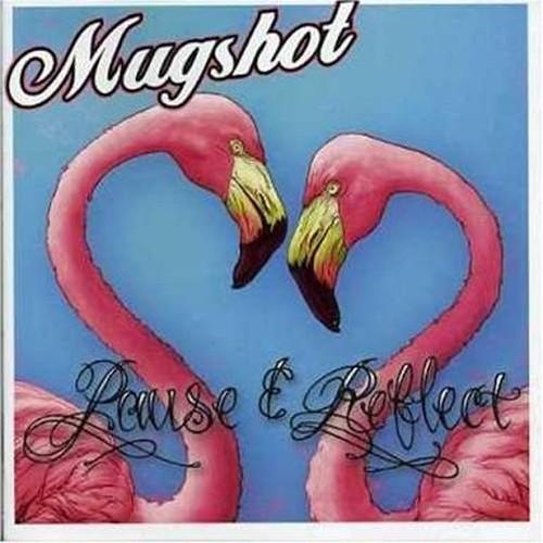 【USED】Mugshot / Pause & Reflect