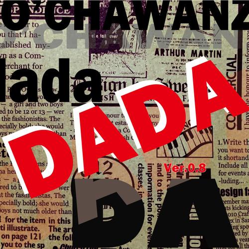 DADA Ver 0.8 / O'CHAWANZ