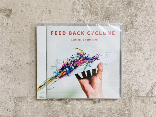 FEED BACK CYCLONE / Coming To Your Mind