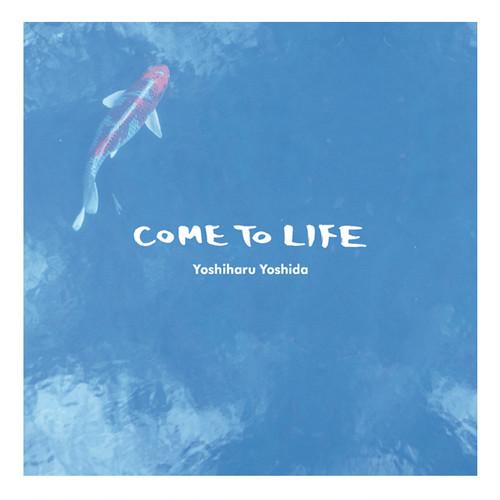 """Yoshiharu Yoshida - """"COME TO LIFE"""" EP (CD)"""