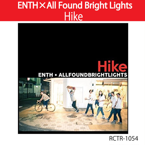 Hike / ENTHxAll Found Bright Lights