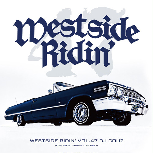 DJ COUZ / Westside Ridin' Vol. 47