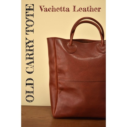 "【21年再販予定】""OLD  CARRY TOTE "" Vachetta leather"