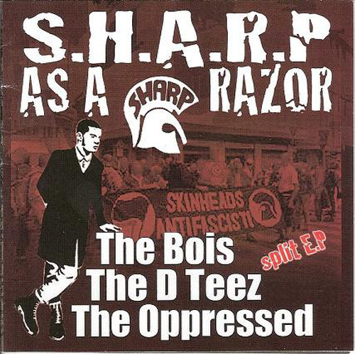 THE OPPRESSED // THE BOIS // THE D'TEEZ - Sharp As Razor CDR
