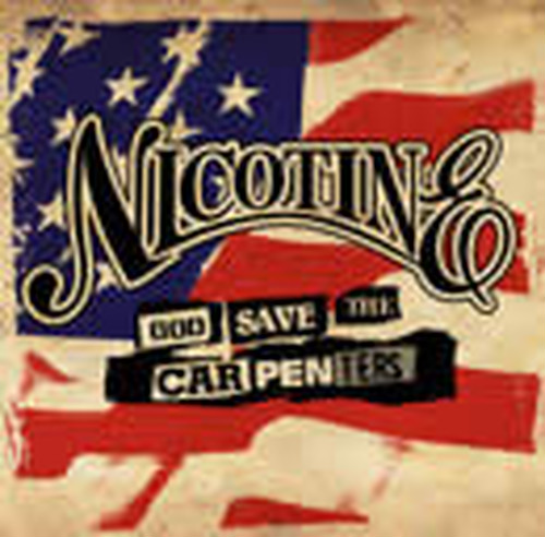 CD / NICOTINE / GOD SAVE THE CARPENTARS