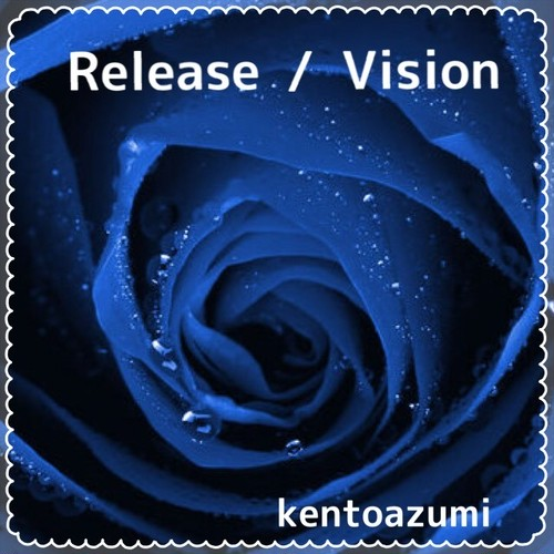 kentoazumi 4th Single Release / Vision(WAV/Hi-Res)
