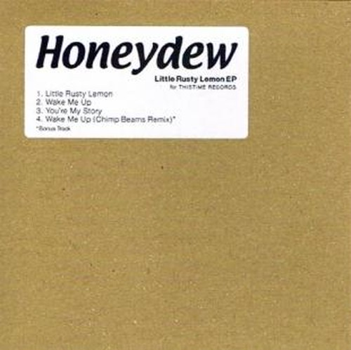 Honeydew / Little Rusty Lemon EP