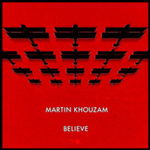 Martin Khouzam / Believe