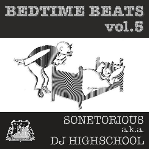 SONETORIOUS aka DJ HIGHSCHOOL / Bedtime Beats Vol.5