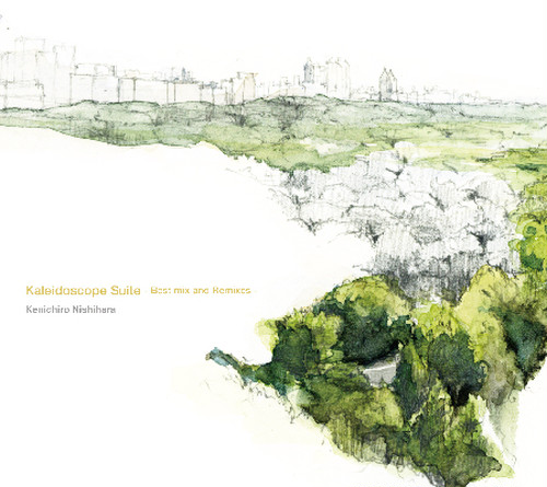 (2CD)Kenichiro Nishihara 「Kaleidoscope Suite -Best Mix and Remix-」