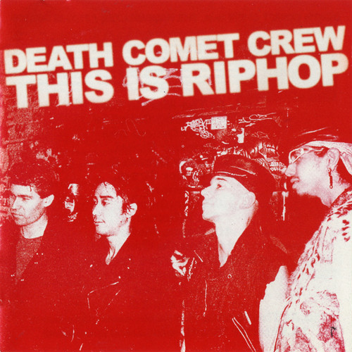DEATH COMET CREW /THIS IS RIPHOP(CD)