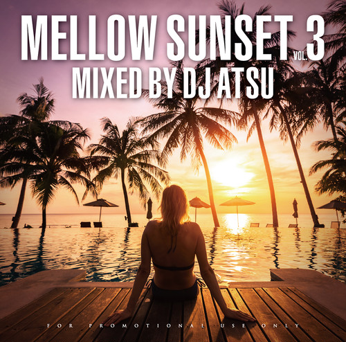 Mellow Sunset vol.3 / Mixed by DJ ATSU
