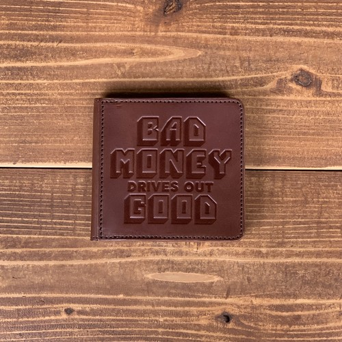 """""""BAD MONEY DRIVES OUT GOOD"""" SQUARE COIN WALLET BROWN"""