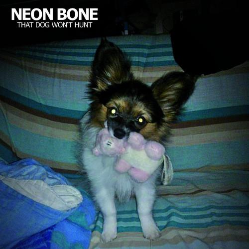 "neon bone / that dog won't hurt 12"""