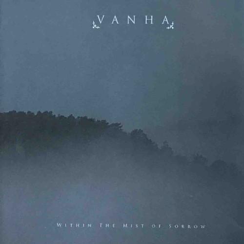 "VANHA ""Within The Mist Of Sorrow"""