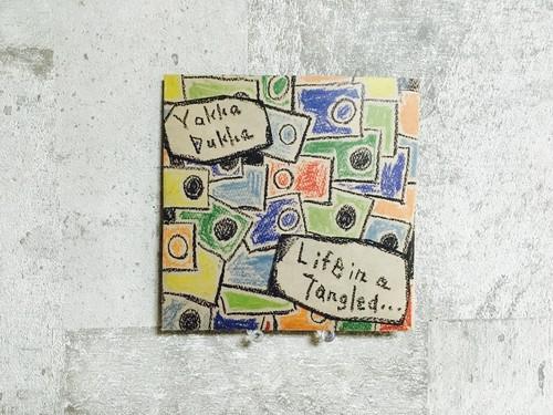 Yakka Dukka / Life in a Tangled...