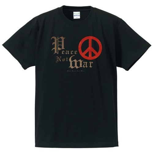 PEACE NOT WAR【FULL COLOR / T-SHIRT】黒ボディー