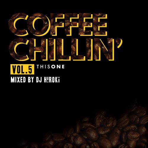 ※予約 [MIX CD] DJ H!ROKi / COFFEE CHILLIN' -vol.5-
