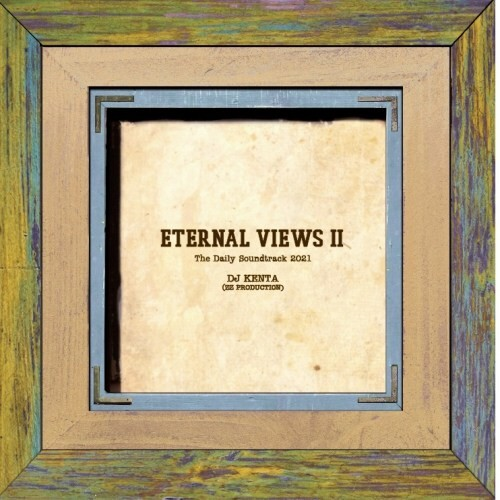 DJ KENTA (ZZ PRO)/ETERNAL VIEWS 2
