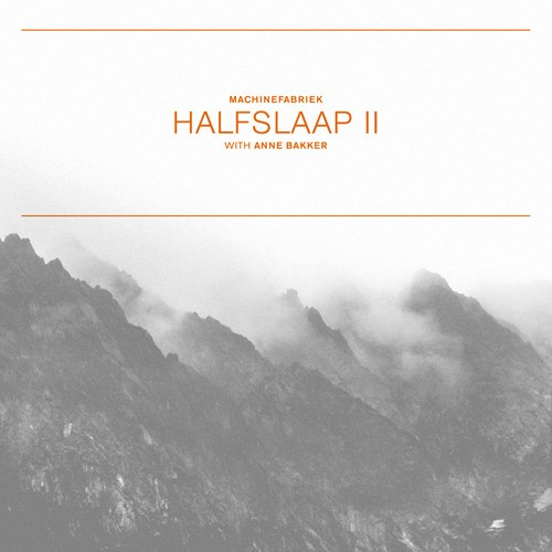 Machinefabriek   /        Halfslaap II / Stiltetonen
