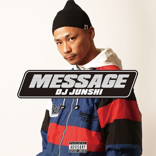 DJ JUNSHI / MESSAGE