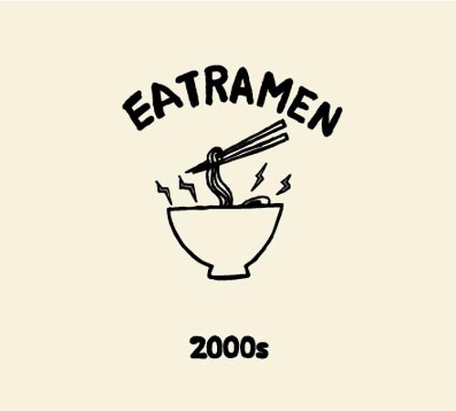 2000s / EAT RAMEN