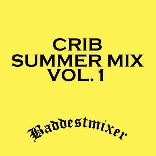 CRIB SUMMERMIX vol.1 / BADDESTMIXER
